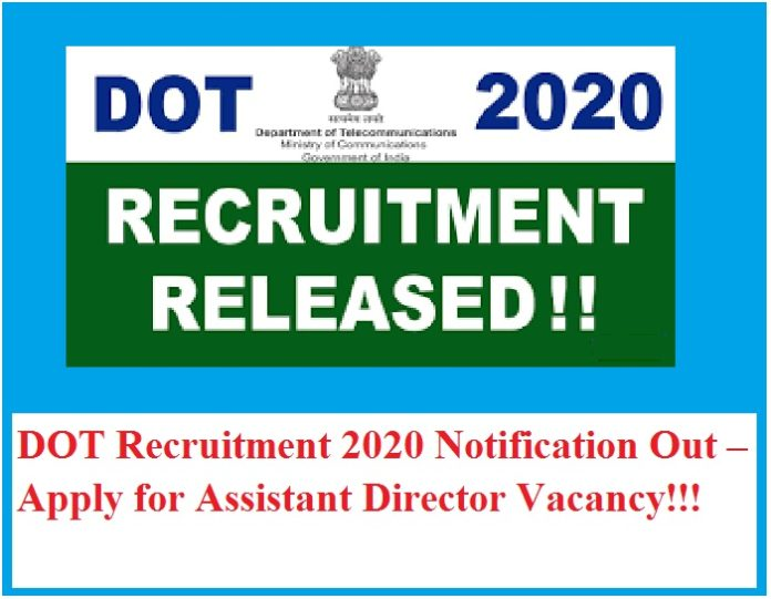 DOT Recruitment 2020 Notification Out – Apply for Assistant Director Vacancy!!!