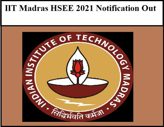 IIT Madras HSEE 2021 Notification Out
