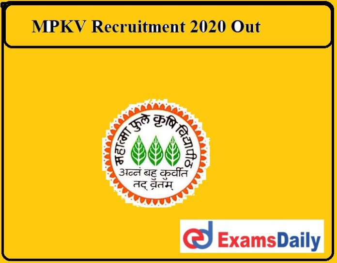 MPKV Recruitment 2020 Out – Rs.27,500 Salary ||Download Application Form!!!