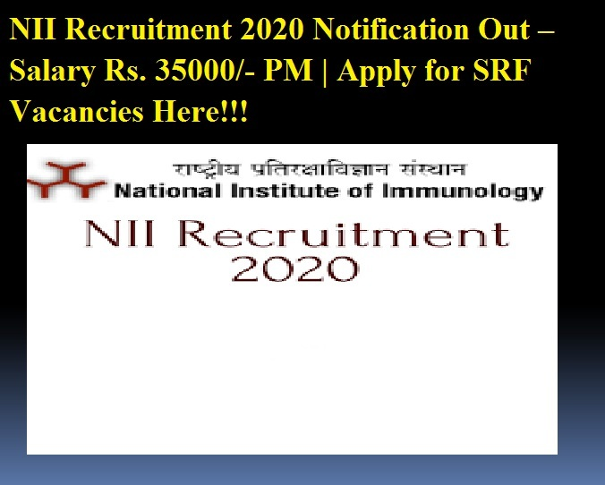 NII Recruitment 2020 Notification – Salary Rs. 35000- PM Apply for SRF Vacancies Here!!