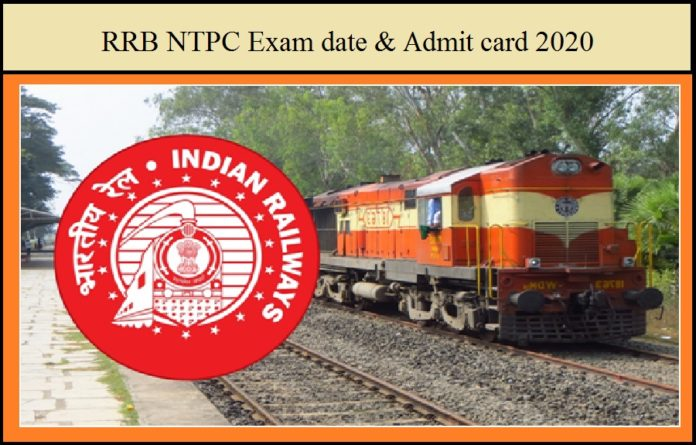 RRB NTPC Exam date & Admit card 2020
