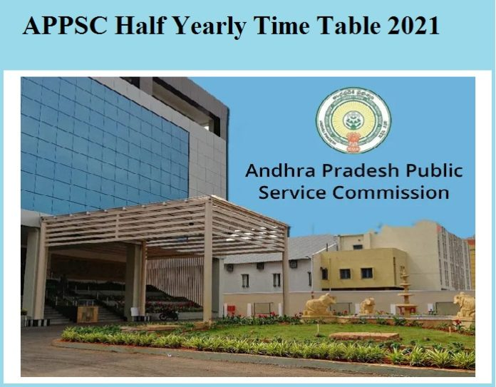 APPSC Half Yearly Time Table 2021APPSC Half Yearly Time Table 2021
