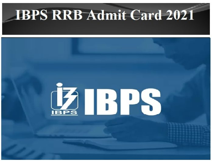 IBPS RRB Admit Card 2021