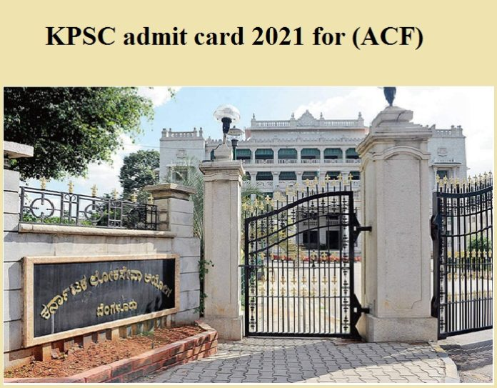 KPSC admit card 2021 for (ACF)
