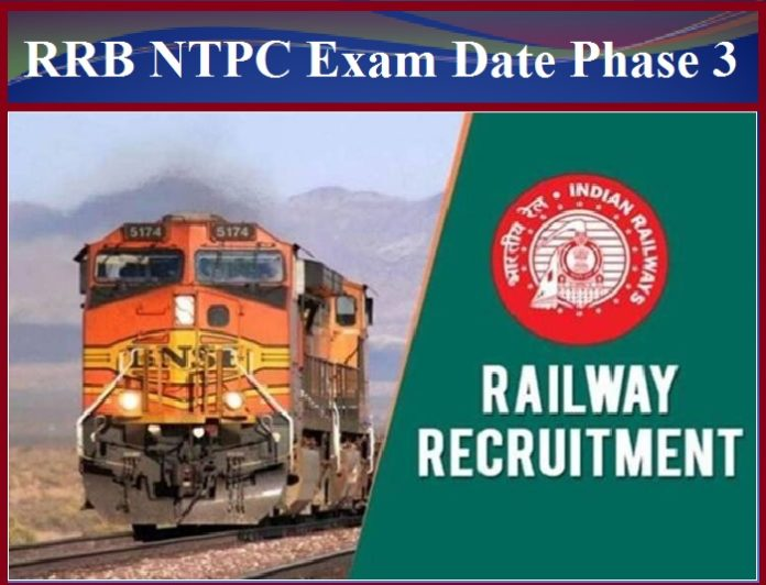 RRB NTPC Exam Date Phase 3