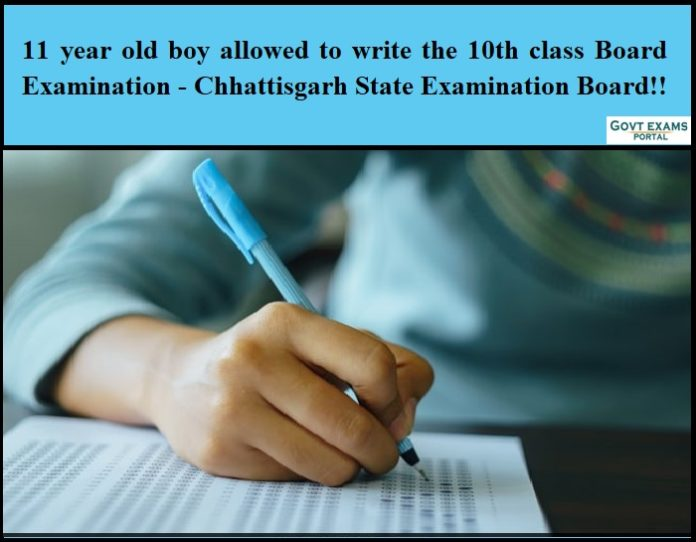 11 year old boy allowed to write the 10th class Board Examination - Chhattisgarh State Examination Board!!