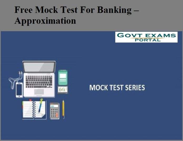 Free Mock Test For Banking – Approximation