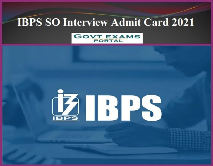 IBPS SO Interview Admit Card 2021