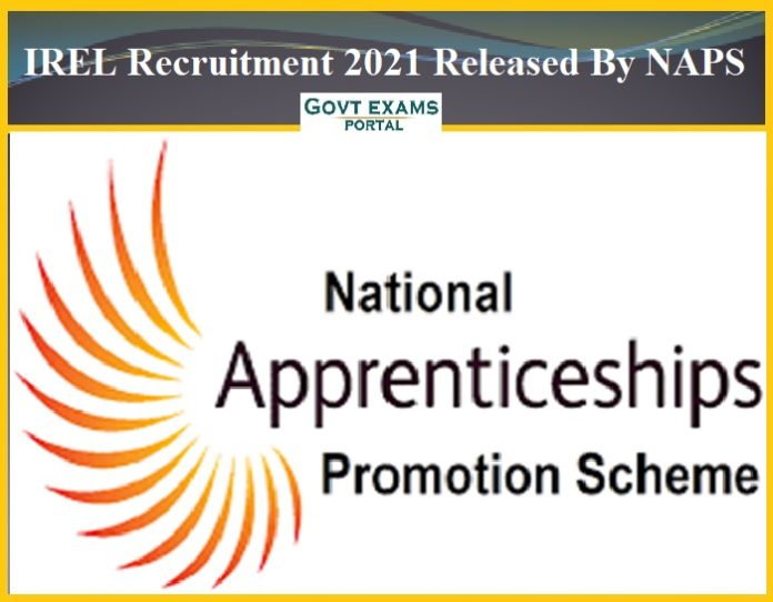 IREL Recruitment 2021 Released By NAPS