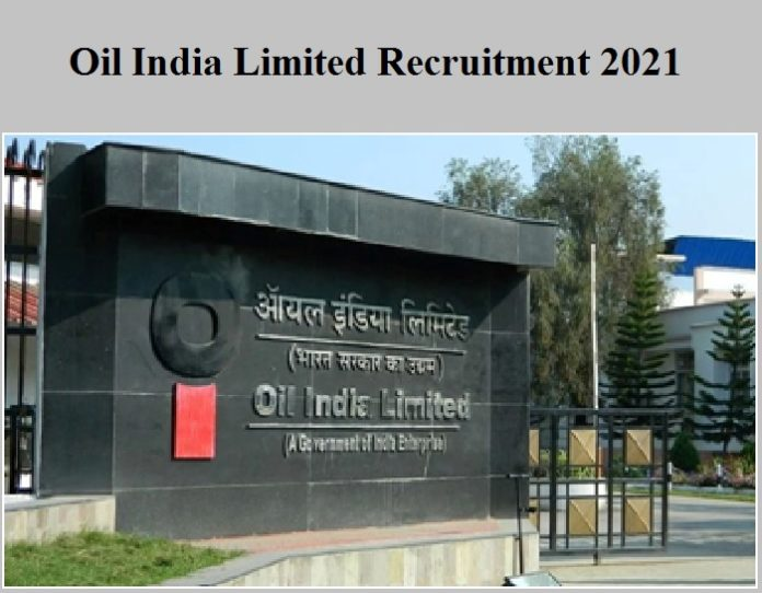 Oil India Limited Recruitment 2021