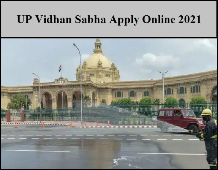 UP Vidhan Sabha Recruitment 2021 Out –Mains Exam For Various Vacancies || Apply Now!!