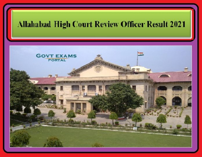 Allahabad High Court Review Officer Result 2021 OUT – Check the Cut-off and Scores!!!