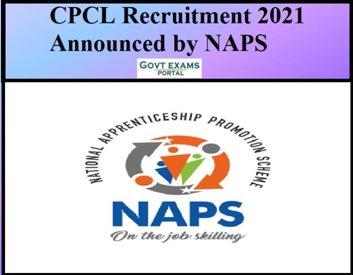 CPCL Recruitment 2021 Announced by NAPS
