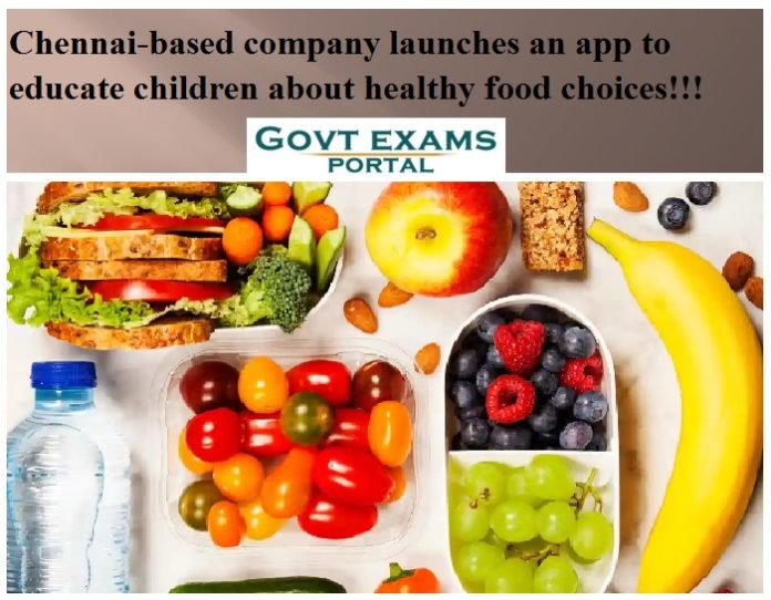 Chennai-based company launches an app to educate children about healthy food choices!!!
