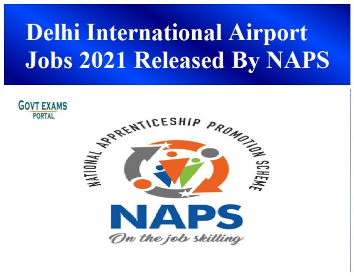 Delhi International Airport Jobs 2021 Released By NAPS