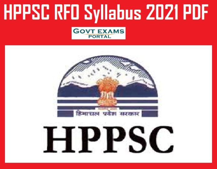 HPPSC RFO Syllabus 2021 PDF – Download Range Forest Officer Exam Pattern for Prelims & Mains!!!