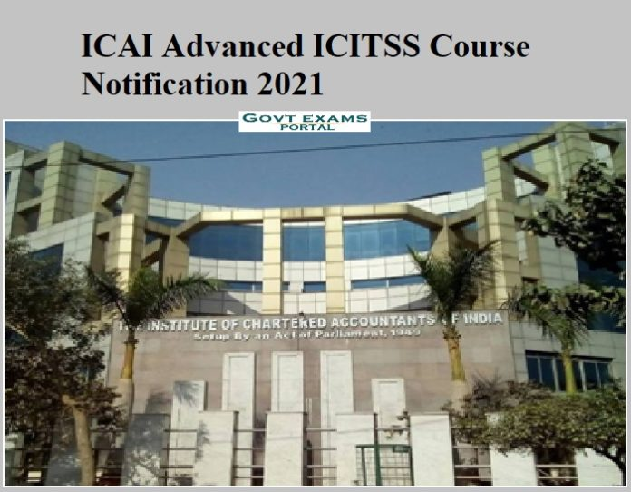 ICAI Advanced ICITSS Course Notification 2021