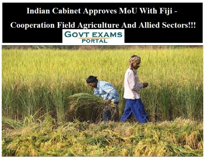 Indian Cabinet Approves MoU With Fiji - Cooperation Field Agriculture And Allied Sectors!!!
