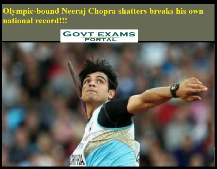 Olympic-bound Neeraj Chopra shatters breaks his own national record!!!