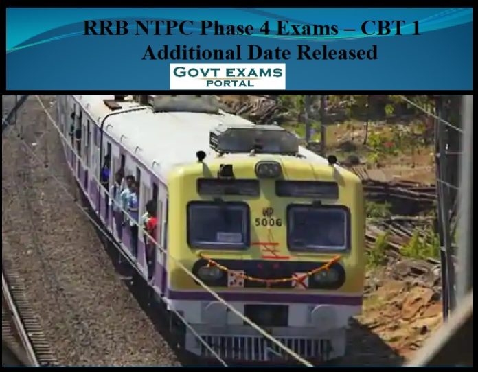 RRB NTPC Phase 4 Exams CBT 1 Additional Date Released