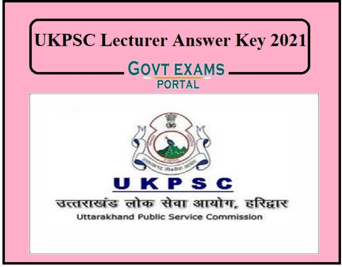 UKPSC Lecturer Answer Key 2021 Out –Objection Begins On Tomorrow!!!!!
