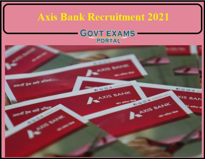 Axis Bank Recruitment 2021 Notification Released- Apply Online Link