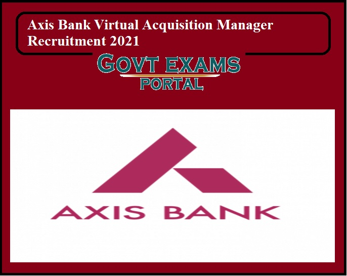 Axis Bank Virtual Acquisition Manager Recruitment 2021