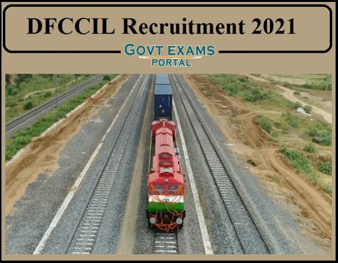 DFCCIL Recruitment 2021 Notification Released- Apply Online Link Available