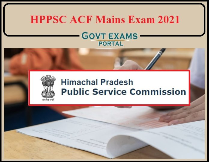 HPPSC ACF Mains Exam 2021 Date Announced- Check Admit Card Details!!!