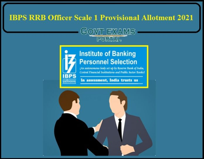 IBPS RRB Officer Scale 1 Provisional Allotment 2021 Released- Direct Link to Download!!!
