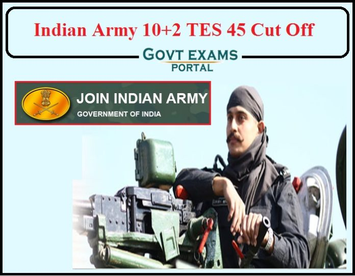 Indian Army 10+2 TES 45 Cut Off Released- Date Selection Link Available!!!
