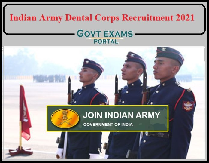 Indian Army Dental Corps Recruitment 2021 Notification Released- Apply Online Here!!!