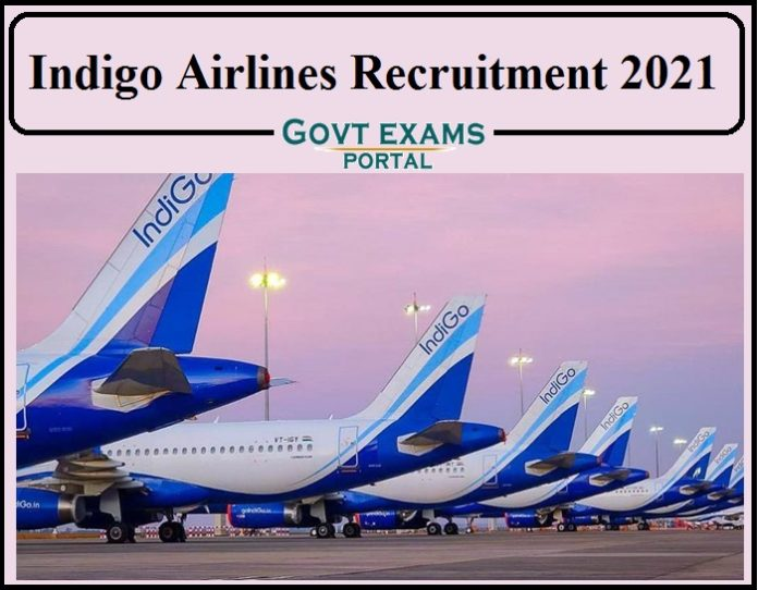 Indigo Airlines Recruitment 2021 Notification Released- Apply Online Here!!!