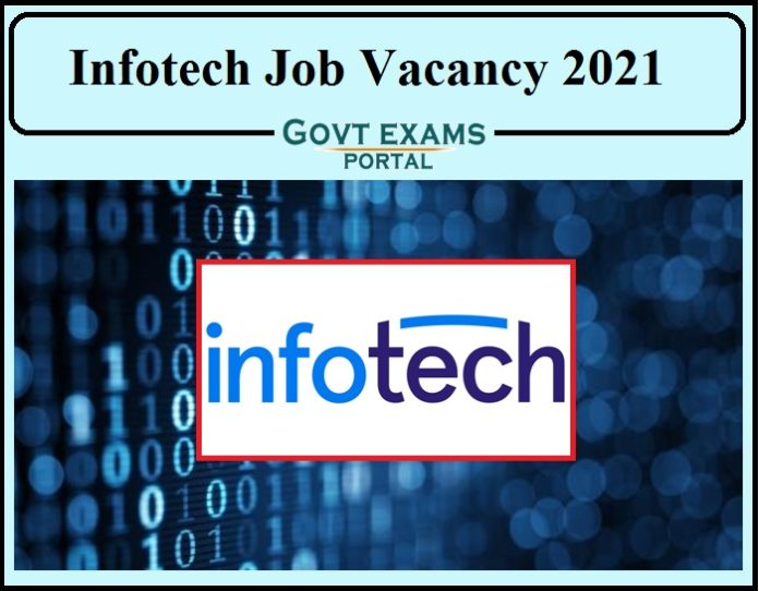 Infotech Job Vacancy 2021 Released- Direct Link to Apply Available Here!!!