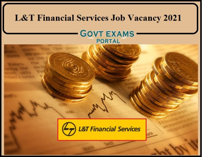 L&T Financial Services Job Vacancy 2021 Released- Apply Now!!!