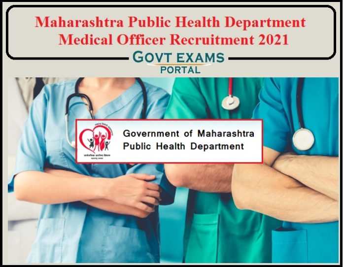 Maharashtra Public Health Department Medical Officer Recruitment 2021 Notification Released- Apply for 899 Posts Here!!!