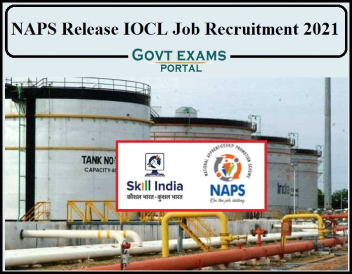 NAPS Release IOCL Job Recruitment 2021 Notification - 10th Pass Can Apply 200 Vacancies!!!