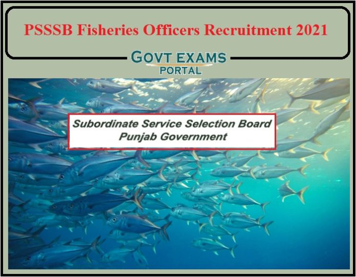 PSSSB Fisheries Officers Recruitment 2021 Notification Released- Apply Online Now!!!