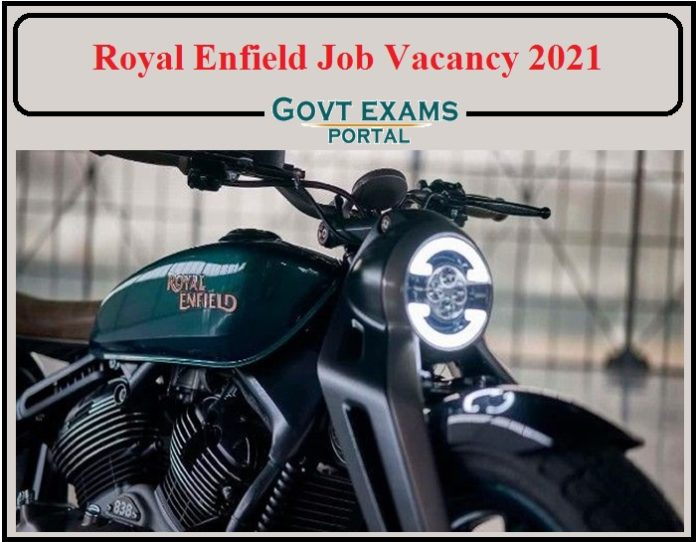Royal Enfield Job Vacancy 2021 Notification Released- Direct Link to Apply Here!!!