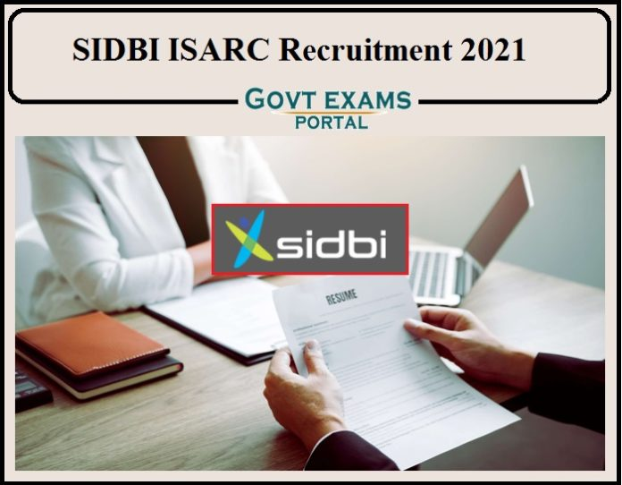 SIDBI ISARC Recruitment 2021 Notification PDF Released- Download Application Here!!!