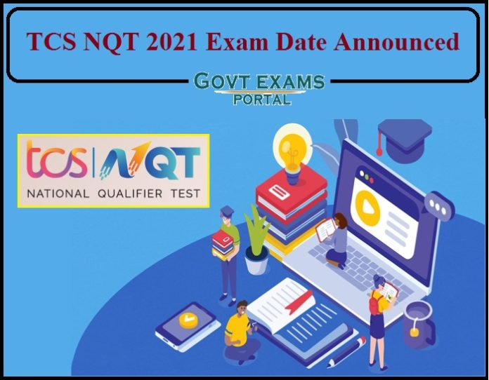TCS NQT 2021 Exam Date Announced- Check Details Here!!!!