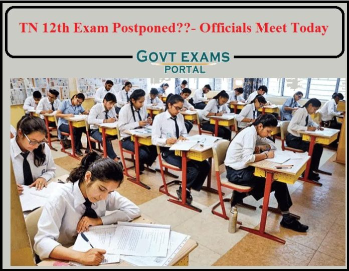 TN 12th Exam Postponed- Officials Meet Today