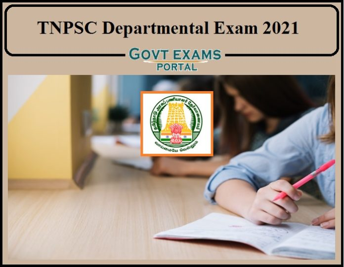 TNPSC Departmental Exam 2021 Notification Released- Check Details Here!!!