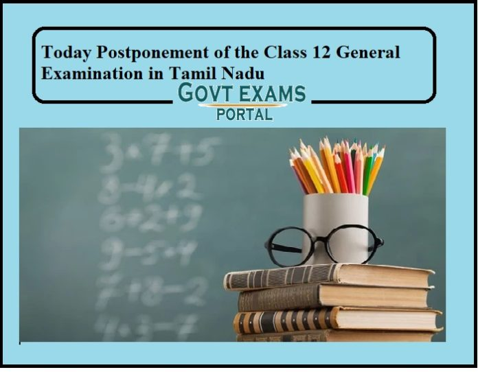 Today Postponement of the Class 12 General Examination in Tamil Nadu