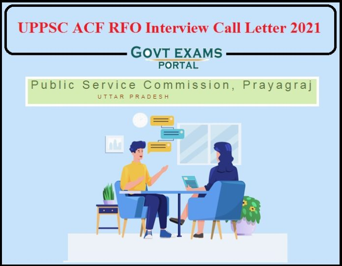 UPPSC ACF RFO Interview Call Letter 2021 Released- Direct Link to Download Admit Card!!!