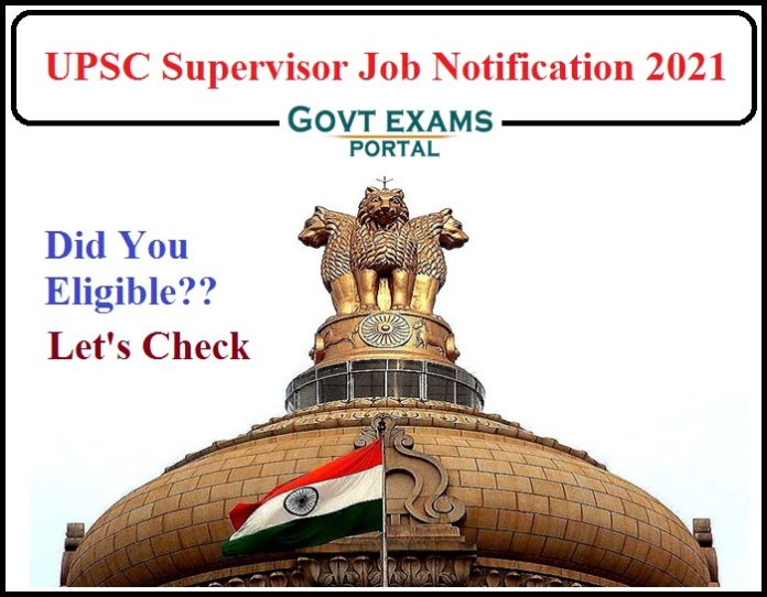 UPSC Supervisor Job Notification 2021 Release