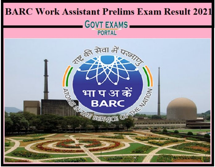 BARC Work Assistant Prelims Exam Result 2021