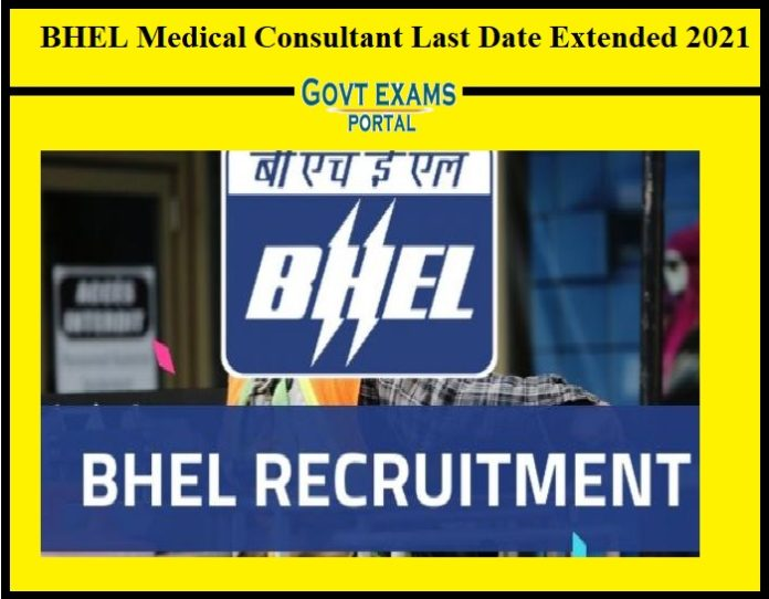 BHEL Medical Consultant Last Date Extended 2021