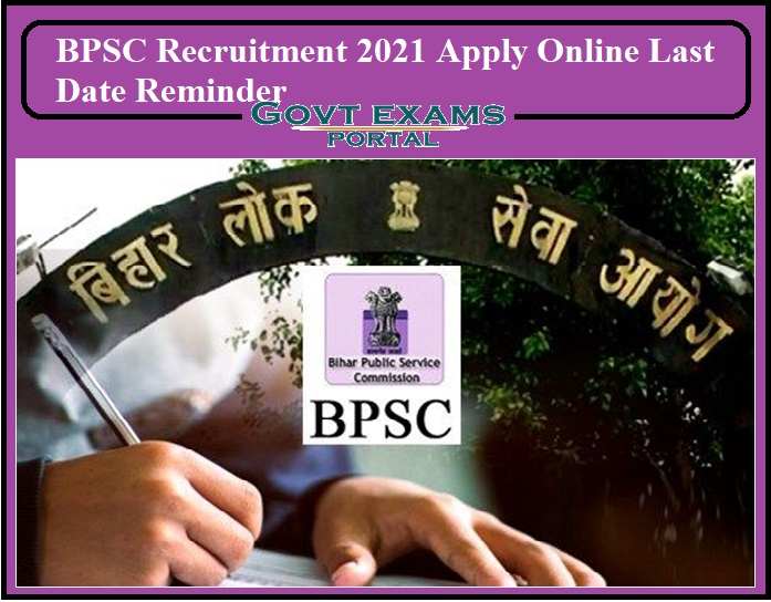 BPSC Recruitment 2021 Apply Online Last Date Reminder