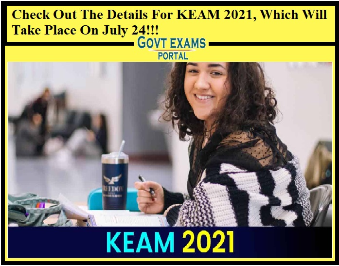 Check Out The Details For KEAM 2021, Which Will Take Place On July 24!!!